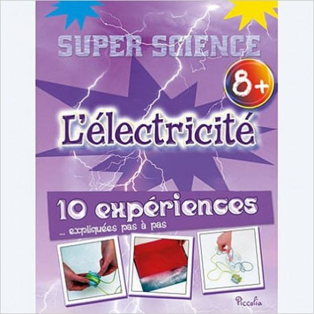 L'électricité : 10 expériences expliquées pas à pas