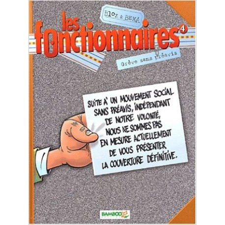 Les Fonctionnaires, tome 4 : Grève sans préavis