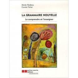 La Grammaire nouvelle: la comprendre et l'enseigner