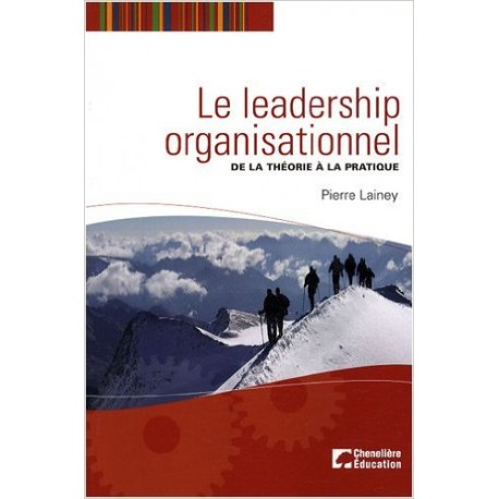Le leadership organisationnel : De la théorie à la pratique