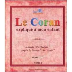 Le Coran expliqué à mon enfant Tome 5