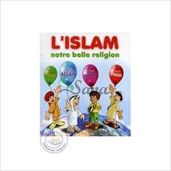 L'islam notre belle réligion