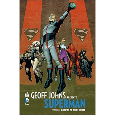 GEOFF JOHNS PRESENTE SUPERMAN TOME 3