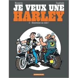 Je veux une Harley - tome 2 - Bienvenue au club !