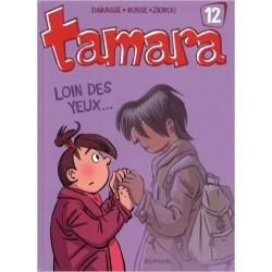 Tamara - tome 12 - Loin des yeux ...