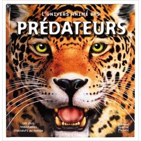 L'UNIVERS ANIME DES PREDATEURS EDITIONS QUATRE VENTS