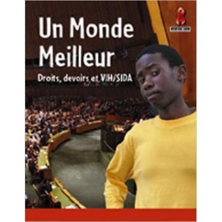 UN MONDE MEILLEUR DROITS RESPONSABILITES ET VIH/SIDA