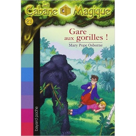 21. GARE AUX GORILLES!/ LA CABANE MAGIQUE