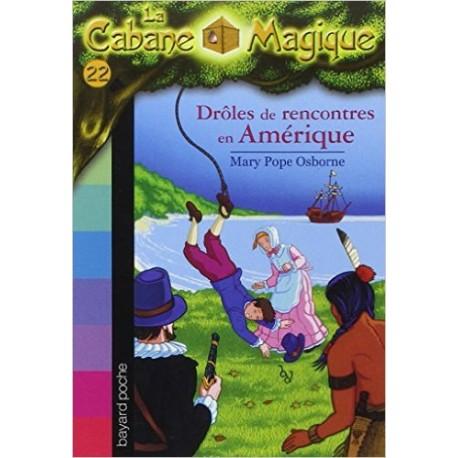 22. DROLES DE RENCONTRES EN AMERIQUE/ LA CABANE MAGIQUE