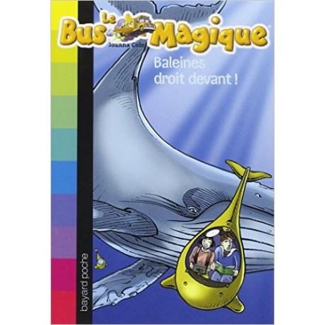 3. BALEINES DROIT DEVANT/ LE BUS MAGIQUE