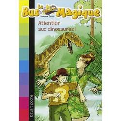 Le Bus Magique, Tome 1 : Attention aux dinosaures !