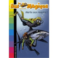Le Bus Magique - Tome 7 : Alerte aux requins !