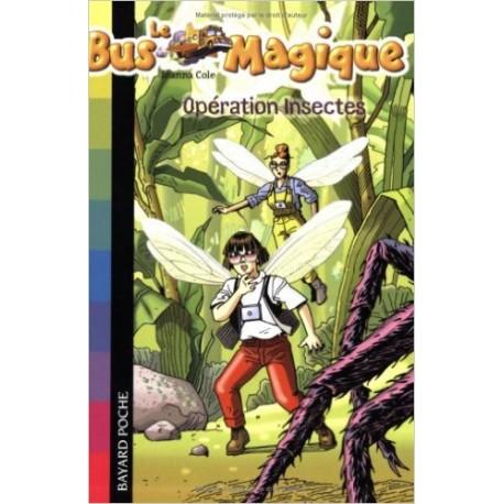 10. OPERATIONSINSECTES/ LE BUS MAGIQUE