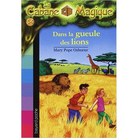 14. DANS LA GUEULE DES LIONS/ LA CABANE MAGIQUE