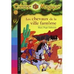 La Cabane Magique, Tome 13 : Les chevaux de la ville fantôme