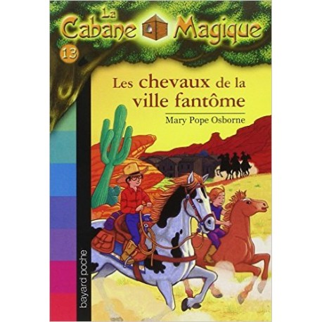 13. LES CHEVAUX DE LA VILLE FANTOME/ LA CABANE MAGIQUE