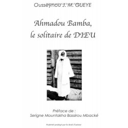 Ahmadou Bamba, le solitaire de Dieu