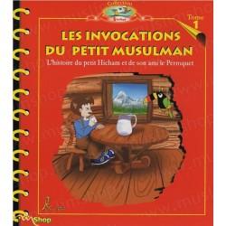 Les invocations du petit musulman / L'histoire du petit HICHAM/PERROQ
