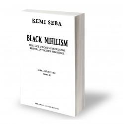 Black nihilism supra negritude tome 2