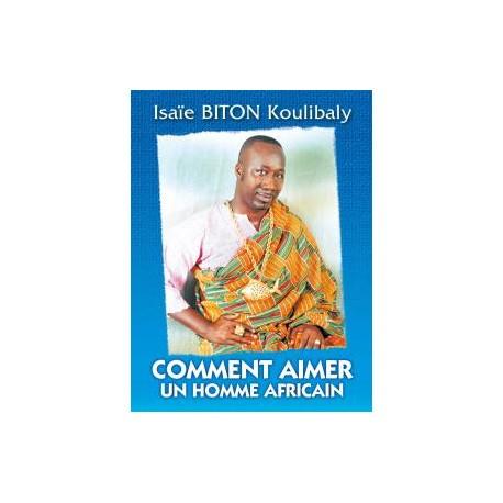 COMMENT AIMER UN HOMME AFRICAIN