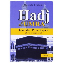 Hadj et Omra Guide Pratique