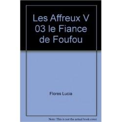 Les Affreux V 03 le Fiance de Foufou