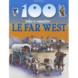 100 Infos a Connaitre / le Far West