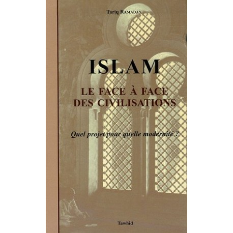 ISLAM LE FACE A FACE DES CIVILISATIONS