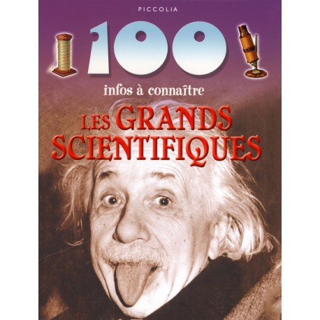 Les grands scientifiques: 100 infos à connaitre
