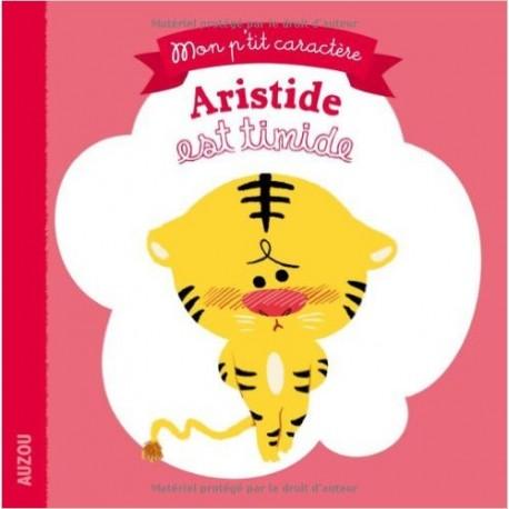 """Aristide est timide (Coll. """"""""Mon p'tit caractère"""""""")"""