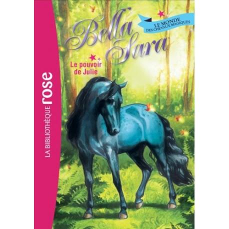 Bella Sara 07 - Le pouvoir de Julie