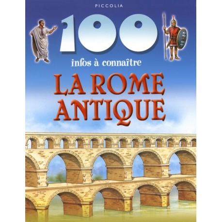 LA ROME ANTIQUE 100 INFOS A CONNAITRE