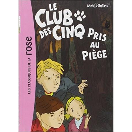 LE CLUB DES CINQ PRIS AU PIEGE / BIBLIO ROSE