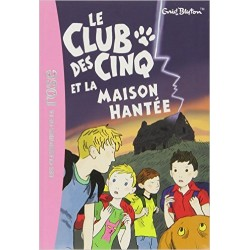 Le Club des Cinq, Tome 16 : Le Club des Cinq et la maison hantée