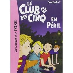 Le Club des Cinq, Tome 5 : Le Club des Cinq en péril