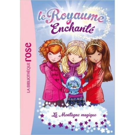 LE ROYAUME ENCHANTE 05 LE MONTAGNE MAGIQUE