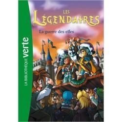 Les légendaires 03 - La guerre des elfes