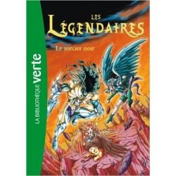 Les légendaires 04 - Le sorcier noir