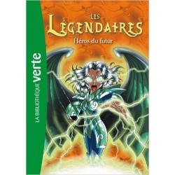 Les Légendaires 06 - Héros du futur