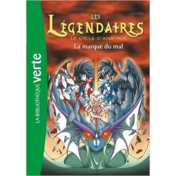 Les Légendaires 10 - La marque du mal