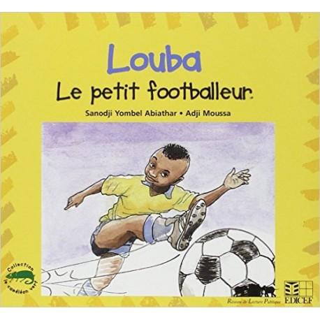 LOUBA LE PETIT FOOTBALLEUR