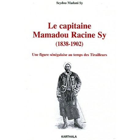 LE CAPITAINE MAMADOU RACINE SY 1838-1902