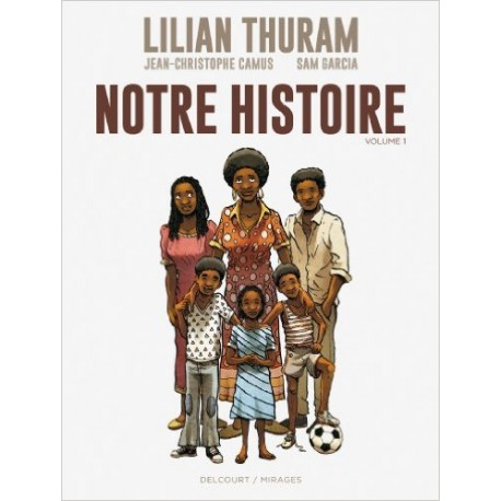 NOTRE HISTOIRE TOME 1 THURAM