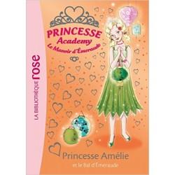 Princesse Academy 47 - Princesse Amélie et le Bal d'Emeraude