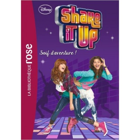 SHAKE IT UP 3 SOIF D'AVENTURE