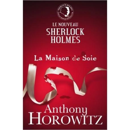 SHERLOCK HOLMES LA MAISON DE SOIE