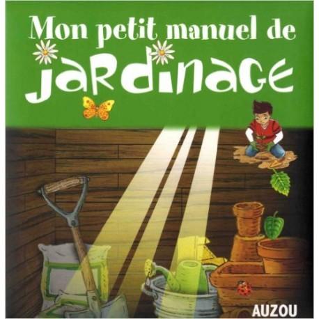 MON PETIT MANUEL DE JARDINAGE