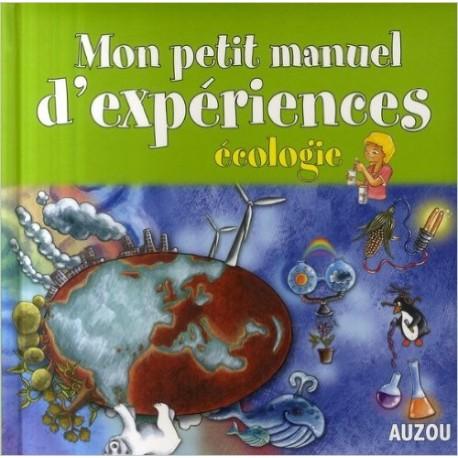 MON PETIT MANUEL D'EXPERIENCES ECOLOGIE
