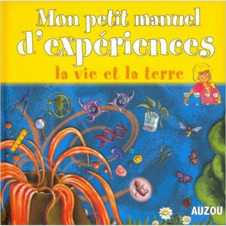 MON PETIT MANUEL D'EXPERIENCES LA VIE ET LA TERRE