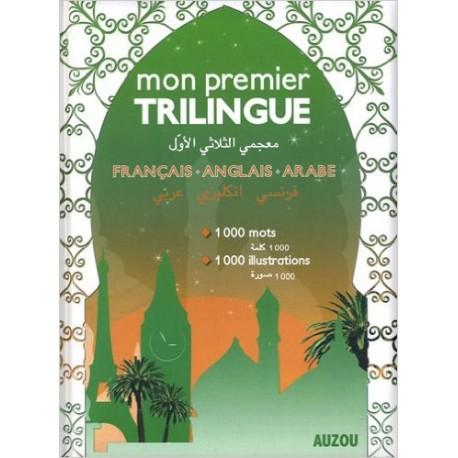 MON PREMIER TRILINGUE FRANCAIS - ANGLAIS - ARABE